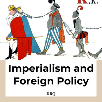 DBQ: Foreign Policy and 19th Century Imperialism-Common Core State Standards