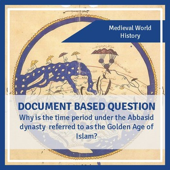 DBQ: Islamic Civilization and the Golden Age of Islam