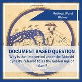 DBQ: Islamic Civilization and the Golden Age of Islam