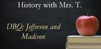 DBQ: Jefferson and Madison