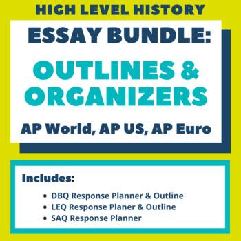DBQ, LEQ, SAQ Outlines & Planners (AP World, AP US, AP European)
