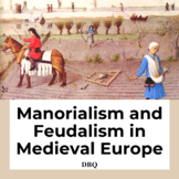 DBQ: Manorialism and Feudalism in Medieval Europe