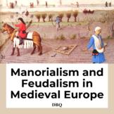 Manorialism and Feudalism in Medieval Europe DBQ