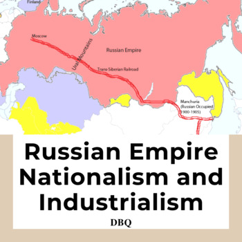 DBQ: Nationalism, Industrialism and the Russian Empire-Com