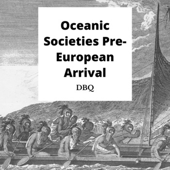 DBQ: Oceanic Societies Pre-European Arrival
