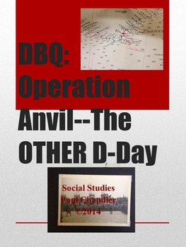 DBQ: Operation Anvil--The OTHER D-Day