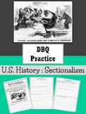 DBQ Practice : US History - Sectionalism