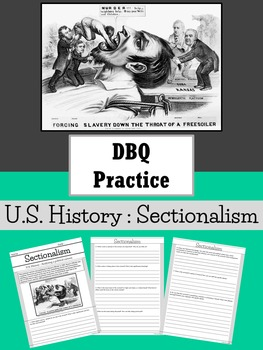 DBQ Practice : US History - Sectionalism