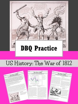 DBQ Practice : US History - The War of 1812