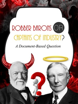 DBQ: Robber Barons or Captains of Industry?