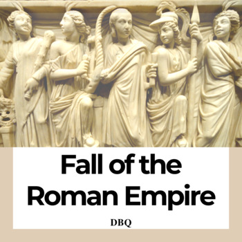 DBQ: The Fall of the Roman Empire - Common Core State Standards CCSS