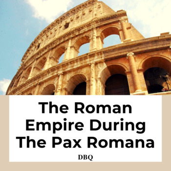 DBQ: The Roman Empire During The Pax Romana