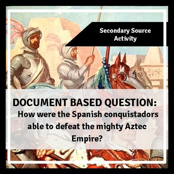 DBQ: What Advantages Helped the Spanish Conquer the Aztec Empire?