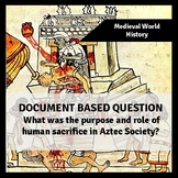 DBQ: What was the purpose and role of human sacrifice in A