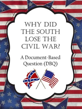 DBQ: Why Did The South Lose The Civil War?