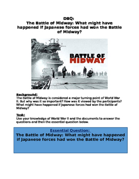 DBQ: World War II-  Battle of Midway-Turning point; What if Japanese forces won?