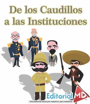 DE LOS CAUDILLOS A LAS INSTITUCIONES