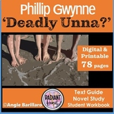DEADLY UNNA? Phillip Gwynne Novel study and Student Workbo