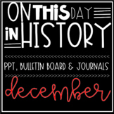On This Day In History DECEMBER Warm Ups, Bellringers, PPT & Bulletin Board