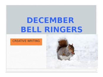 DECEMBER BELL RINGERS with IMAGES / Creative Writing Prompts