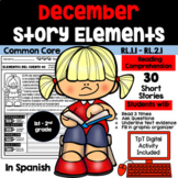 DECEMBER READING COMPREHENSION: STORY ELEMENTS IN SPANISH