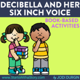 DECIBELLA AND HER SIX INCH VOICE Activities and Read Aloud