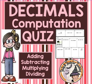 DECIMALS Add Subtract Multiply Computation QUIZ Adding Subtracting Multiplying