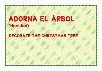 DECORATE THE CHRISTMAS TREE. DECORA EL ÁRBOL DE NAVIDAD.