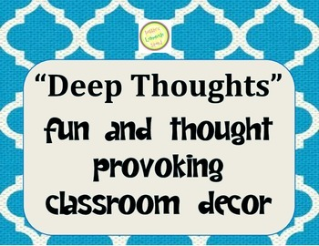 "DEEP THOUGHTS Unique Classroom Decor - Posters (NOT ""Jack Handey"" deep thoughts)"
