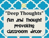 """DEEP THOUGHTS Unique Classroom Decor - Posters (NOT """"Jack Handey"""" deep thoughts)"""