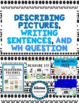 DESCRIBING PICTURES, WRITING SENTENCES, WH QUESTION BUNDLE (sped, autism)