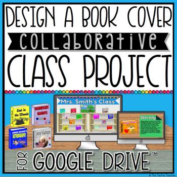 DESIGN A BOOK COVER COLLABORATIVE CLASS PROJECT