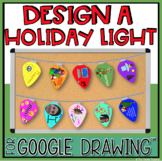 DESIGN A HOLIDAY LIGHT IN GOOGLE DRAWING™