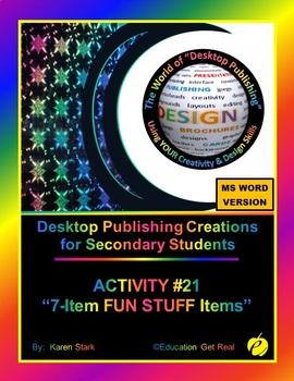"DESKTOP PUBLISHING (Comp.Apps/ Wd.Proc.) ""#21 Creating 7 'FUN STUFF' Items"""