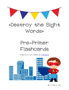 DESTROY the Sight Words: Practice with Pre-Primer Sight Words--Super Hero style