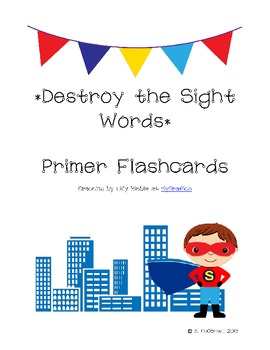 DESTROY the Sight Words: Practice with Primer Sight Words--Super Hero style