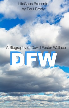 DFW: A Biography of David Foster Wallace