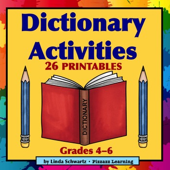 DICTIONARY ACTIVITIES • PRINTABLES   •  GRADES 4–6