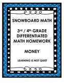 DIFFERENTIATED MONEY 3RD/4TH GRADE MATH HOMEWORK (SNOWBOARD)