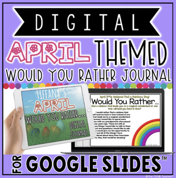 "DIGITAL APRIL THEMED ""Would You Rather..."" JOURNAL IN GOOGLE SLIDES™"