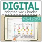 DIGITAL Adapted Work Binder ( Alphabet ) | Distance Learning