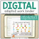 DIGITAL Adapted Work Binder ( Alphabet ) | Distance Learning