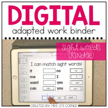 DIGITAL Adapted Work Binder ( Kinder Sight Words - 88 words! )