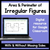 DIGITAL Area & Perimeter of Irregular Figures (w/ and w/o missing side labels)
