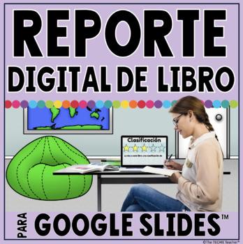 DIGITAL BOOK REPORT IN GOOGLE SLIDES™ **SPANISH VERSION**