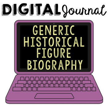 DIGITAL Biography Journal for ANY Historical Figure, Use with Google Drive