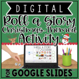 DIGITAL CHRISTMAS WRITING ACTIVITY: ROLL A STORY IN GOOGLE