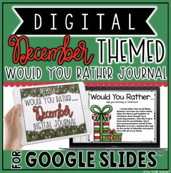 "DIGITAL DECEMBER THEMED ""Would You Rather..."" JOURNAL IN GOOGLE SLIDES™"