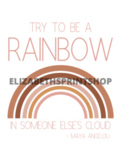 """""""Be a Rainbow in Someone Else's Cloud"""" Printable DIGITAL DOWNLOAD"""