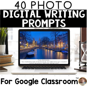 DIGITAL Descriptive Writing Prompts for Use with Google Classroom: 40 Prompts